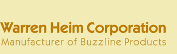 Warren Heim Corporation: Manufacturer of Buzzline Products